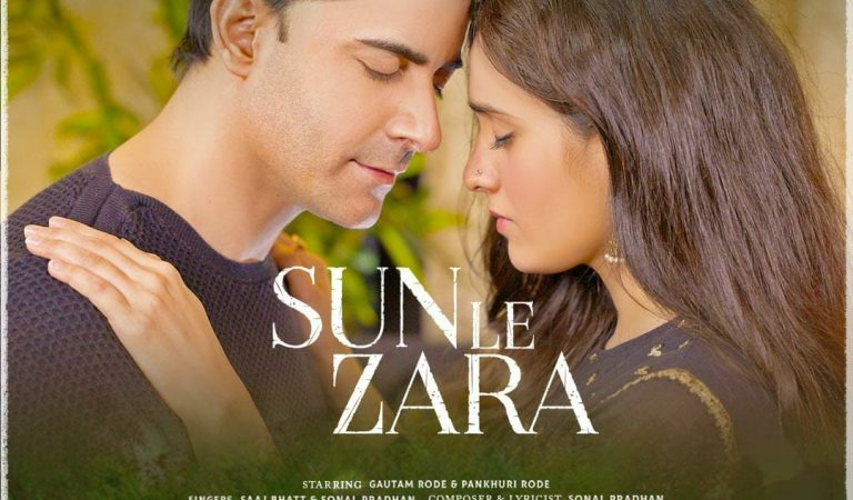 Gautam and Pankhuri Rode unite for a soulful and romantic music video, Sun Le Zara! Check out their mesmerizing poster !